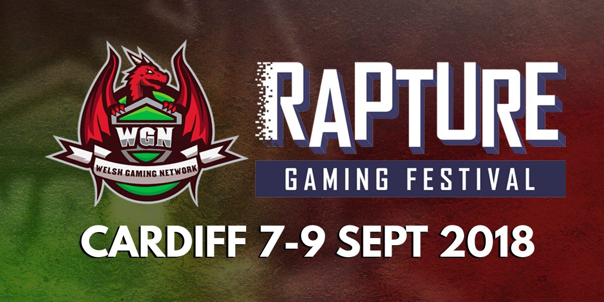 ff3905780e3 Rapture Gaming Festival Cardiff 2018 - Welsh Gaming Network
